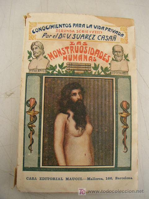 Libros antiguos: LAS MONSTRUOSIDADES HUMANAS- 2ª. SÉRIE ( VIII)-CONOCIMIENTOS PARA LA VIDA PRIVADA-CASA EDT. MAUCCI- - Foto 1 - 19734968